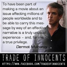 Dermot Mulroney - Trade of Innocents. Re-PIN and share to support the effort to end sex trafficking!
