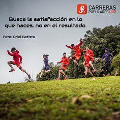 Busca la satisfacción en lo que haces, no en el resultado. Foto: Oriol Batista