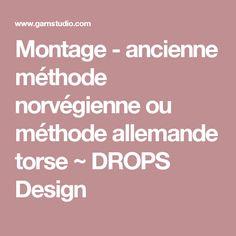 Montage - ancienne méthode norvégienne ou méthode allemande torse ~ DROPS Design