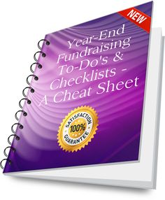 Year End #Nonprofit #Fundraising To Dos and Checklists:   A Cheat Sheet - This Cheat Sheet provides an all-in-one guide for ticking off the things you may be missing or may not quite have finished.  It's designed to help you increase your year-end impact, and also get a jump on retaining the donors you acquire this year for many years to come.