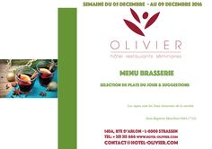 Plats du jour - Menu Brasserie Semaine du 05/12 au 09/12 contact@hotel-olivier.com Tél: + 352 313 666 View menu click http://hotel-olivier.com/wp/plats-du-jour-suggestions-menu-brasserie/