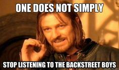 one does not simply stop listening to the backstreet boys