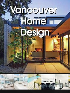 Vancouver Home magazine Vancouver architect, designer, and house builder New Home Designs, House And Home Magazine, Home Builders, New Homes, House Design, Architecture, Outdoor Decor, Home Decor, Arquitetura