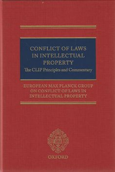 Conflict of laws in intellectual property : the CLIP principles and commentary.  Oxford University Press, 2013.