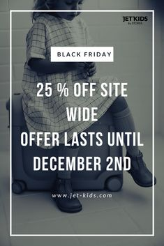 We are celebrating black Friday by having 25 % off on the entire store! The offer lasts until Jet Kids, Flying With Kids, Hand Luggage, Travel Gadgets, Long Haul, Ultimate Travel, Travel With Kids, Black Friday, Store