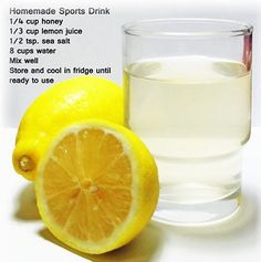 Homemade Sports Drink: honey (has to be raw, contains tons of trace minerals), purified water, unrefined sea salt (electrolytes & trace minerals) and lemon - far better than commercial energy drinks. Smoothie Drinks, Detox Drinks, Healthy Drinks, Healthy Water, Healthy Detox, Easy Detox, Healthy Recipes, Homemade Energy Drink, Homemade Detox