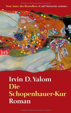 Die Schopenhauer-Kur: Roman von Irvin D. Yalom http://www.amazon.de/dp/3442735882/ref=cm_sw_r_pi_dp_dLvgub1JWT412