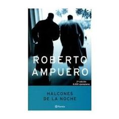 Roberto Ampuero- Halcones de la Noche