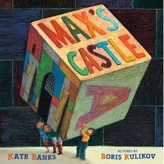 Max's Castle  Kate Banks (Author)   Boris Kulikov (Illustrator)