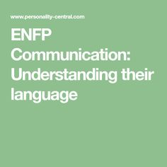 ENFP Communication: Understanding their language