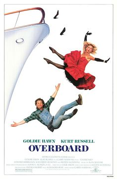 """Overboard (1987) - """"Tell me something about my life, Dean, something not horrible."""""""