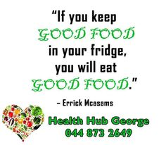 """If you keep GOOD FOOD in your fridge, you will eat GOOD FOOD."" – Errick Mcasams #HealthHubGeorge #SundayMotivation"