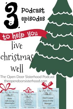 We want to navigate Christmas well, making the most of the season, but sometimes we get lost in the chaos. The Open Door Sisterhood podcast offers practical and helpful suggestions in thinking through gift giving, traditions, and keeping the real reason for celebrating Christmas at the forefront. Listen to these as you are making cookies, working out, or cleaning for your Christmas guests! theopendoorsisterhood.com