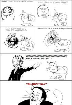 I pretty much have this conversation with my cats every day