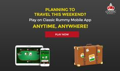 Planning to travel this Weekend? Play Rummy online for Cash or Free on Classicrummy Mobile app Anywhere, Anytime!   #rummy #classicrummy #Indianrummy #rummyonline #onlinegames #weekend #mobileapp #androidapp #classicrummyapp #mobilegames #androidmobile #freecash #freegames #freeonlinegames