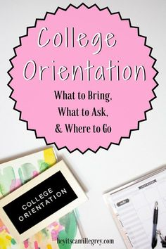 College Orientation-What to Bring, What to Ask & Where to Go
