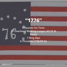 """""""1776"""" Tribute WOD: 4 Rounds for Time: 17 Overhead Walking Lunges (45/25 lb Plate); 7 Ring Dips; 6 Thrusters (135/95 lb)"""