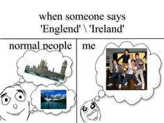 Actually now it's a mixture of both... Because i already loved England & Ireland before, but now there's even more reason to love those places(: