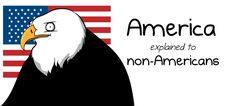 America explained to non-Americans - The Oatmeal