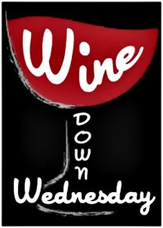 Wine down Wednesday __[eightcuisineandwine.com] (Wine glass Typography) #BandW #cRed #winesday