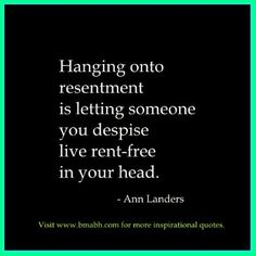 letting go of resentment quotes-Hanging onto resentment is letting someone you despise live rent-free in your head.For more #quotes and #inspiration, follow us at https://www.pinterest.com/bmabh/ or visit our website http://www.bmabh.com/