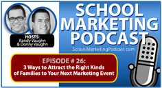 School marketing podcast #26: Open House Marketing: 3 Ways to Attract the Right Kinds of Families