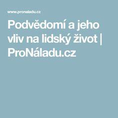 Podvědomí a jeho vliv na lidský život   ProNáladu.cz