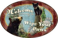 """Oval Metal Tin Sign Welcome- Wipe Your Paws with Picture of Bears 12x17embossed #1536 by Rivers edge. $10.00. 12"""" X 17"""" embossed oval metal sign Welcome --- Wipe your paws, has pictures of bears."""