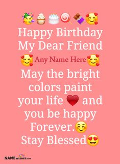 Birthday Wishes For A Friend Messages, Happy Birthday Best Friend Quotes, Happy Birthday Wishes For A Friend, Happy Birthday Wishes Images, Birthday Wishes Quotes, Birthday Wishes For Friends, Birthday Greetings, Birthday Card With Name, Happy Birthday Status