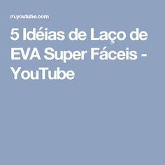 5 Idéias de Laço de EVA Super Fáceis  - YouTube