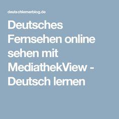 Deutsches Fernsehen online sehen mit MediathekView - Deutsch lernen