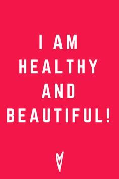 I Am Healthy and Beautiful Self Love Affirmations Feel Good Fitness Beauty
