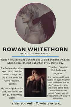 I love Rowan Whitethorn so much! He's awesome.
