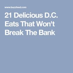 21 Delicious D.C. Eats That Won't Break The Bank