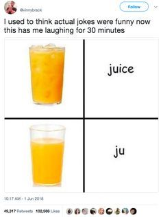 Funny, juice, and jokes: l used to think actual jokes were funny now. Really Funny Memes, Stupid Funny Memes, Funny Relatable Memes, Haha Funny, Funny Texts, Funny Stuff, Dumb Tweets, Puns Hilarious, Random Stuff
