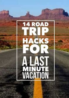 14 Road Trip Hacks For a Last Minute Vacation. Stress free, genius level lifehacks right this way...