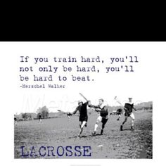 And this applies to any sport too, not just lacrosse.