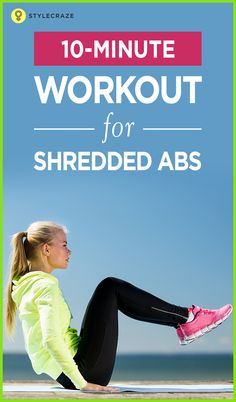 Tired of seeing a paunch every time you look into the mirror? Is your dress too tight around the waist? Do you often see your stomach bulging out when you wear skinny jeans? If yes, then you have to try the 10-minute ab workout that comprises of 4 exercises. Would you like to know more about this 10 minute ab workout? Keep reading! #Abs