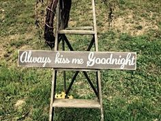 Always kiss me goodnight sign. Primitive signs. Signs for the bedroom. Signs for the home.  Distressed wooden sign. Wedding gifts.