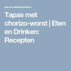 Tapas met chorizo-worst | Eten en Drinken: Recepten