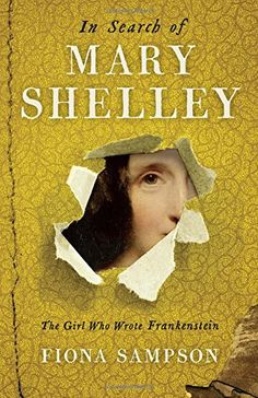 In Search of Mary Shelley: The Girl Who Wrote Frankenstei... https://www.amazon.co.uk/dp/1781255288/ref=cm_sw_r_pi_dp_U_x_crHzAb1H6FSRK