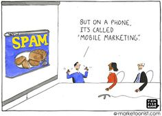 """Spam. But on a phone, it's called """"mobile marketing"""". #mobilecartoons"""