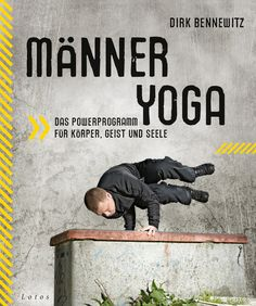Männeryoga - das Buch von Dirk Bennewitz (www.poweryogagermany.de) Yoga Positionen, Yoga For Men, Baseball Cards, Munter, Softies, Ayurveda, Wellness, Products, Parrots