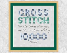 Funny cross stitch, funny quote, subversive humour cross stitch pattern, modern counted cross stitch saying pattern, printable PDF by Climbing Goat Designs