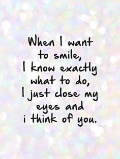 When I Want To Smile I Think Of You