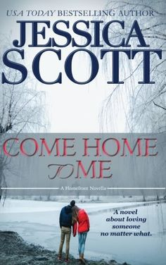 Come Home To Me: A Homefront Novella (Homefront .5) by Jessica Scott
