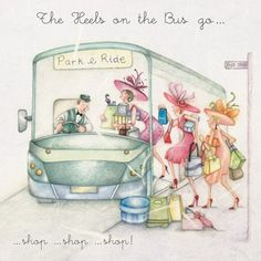 The Heels on the Bus go... , Ladies Who Love Life ... Berni Parker funny cute art