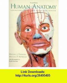 Laboratory Guide and Dissection Manual Human Anatomy (2nd Edition) (9780130100177) Michael J. Timmons, Michael P. McKinley , ISBN-10: 013010017X  , ISBN-13: 978-0130100177 ,  , tutorials , pdf , ebook , torrent , downloads , rapidshare , filesonic , hotfile , megaupload , fileserve
