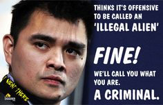 .YES!!! Criminals that Obama wants our States to allow them to violate our laws!! I'll call them Illegal Aliens as long as they are!!