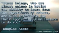 Ability To Learn - self improvement article, quote and image Quotable Quotes, Me Quotes, Great Quotes About Life, Douglas Adams, Life Is Tough, Self Improvement Tips, True Words, Quotations, Inspirational Quotes